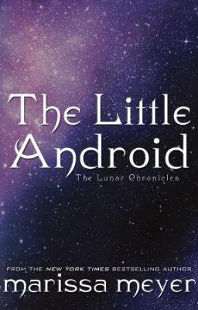 The Little Android by marissameyer22