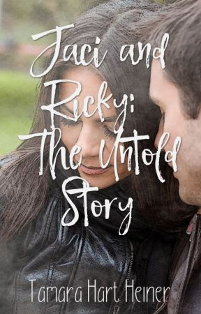 Jaci and Ricky: The Untold Story by TamaraHartHeiner