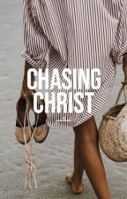 Chasing Christ by youthed