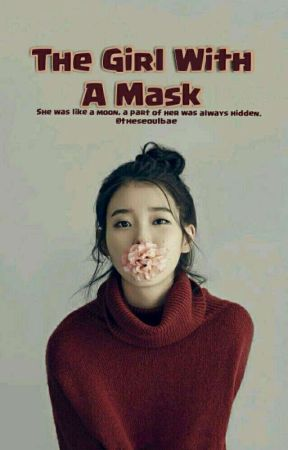 The Girl With A Mask [On Hold] by theseoulbae