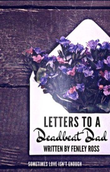 Letters To A Deadbeat Dad - ⌌ fen ⌍ - Wattpad