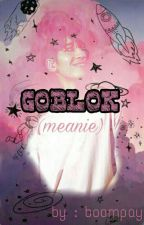 GOBLOK;MEANIE by boompay
