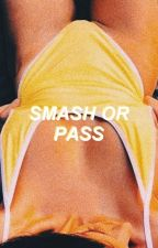 ❛ SMASH OR PASS ❜ by -gaymikeyway