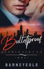 Bulletproof by Barneyeols