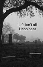 Life Isn't all Happiness by das_Yuki