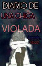 DIARIO DE UNA CHICA VIOLADA© by Alondra_Yebelet