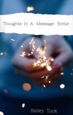 Thoughts In A Message Bottle by baileyt1242