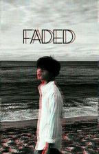 FADED by jiyongiiii