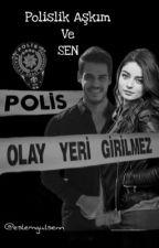 Polislik Aşkım ve Sen ❤️ by eslemgulsenn