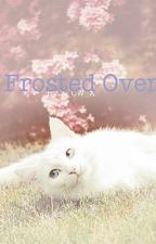Frosted Over (Warrior Cat story :3) by x_Clearwater_x