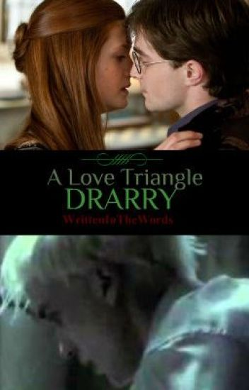 Drarry - A Love Triangle.