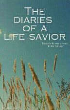 THE DIARIES OF A LIFE SAVIOR by Lon3lyGirL