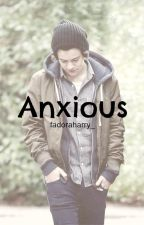 Anxious || Harry Styles by fadoraharry_
