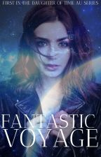 Fantastic Voyage (1st in Daughter of Time AU series) by padme37221