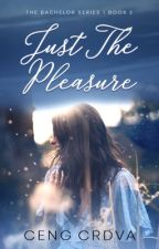 Just The Pleasure (TBS - Under Pleasure Book 2) by CengCrdva
