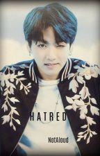 Hatred - BTS Jungkook x Reader (LEMON) by NotAloud