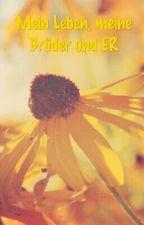 Mein Leben, meine Brüder und ER by miss_nell_02