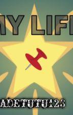My Life  by Adetutu123