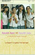 Republik Baper VS Republik Galau by Sugih_forever