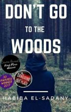 Don't Go to the Woods by Habiba_Elsadany