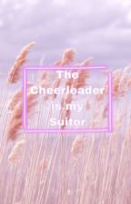 The Cheerleader is My Suitor by ZdaOne