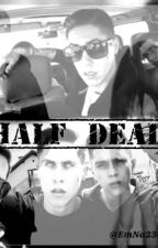 Half Dead || ReTo  by EmNa2304
