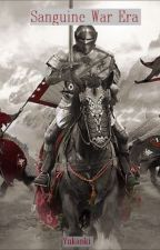 Sanguine War Era by Yukanki
