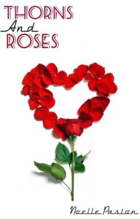 Thorns and Roses by Pasionforbooks