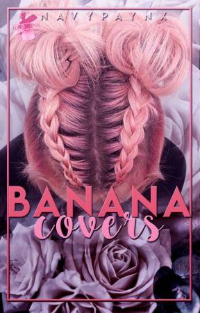 Banana Covers. by dangerunicorx
