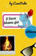 A Szent Johanna gimi-Bónusz //SzJG fanfiction// by Csvfrd