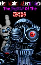 Five Night At Freddy's The Shadows Of The Circus by ShadowSpringFred97