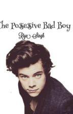 The Possesive Bad Boy by deadpotatoburrito