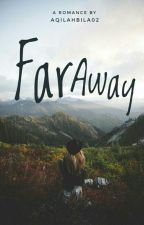 Far Away by aqilahbila02