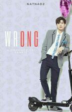 WrONG (Ong Seongwoo x reader)  by NatNadz