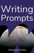 Sci-Fi Writing Prompts by ScienceFiction