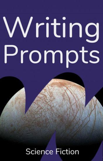 Sci-Fi Writing Prompts