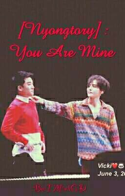 [Nyongtory]: You Are Mine