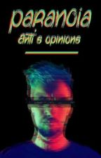 Paranoia 💀 Anti's opinions by SepticDemon