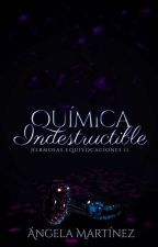 Química Indestructible. by AngelaMarIba