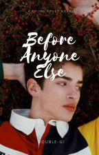 Before Anyone Else by Double-GI