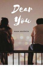 Dear You by mazeanukette