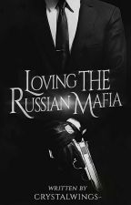Loving The Russian Mafia by CrystalWings-
