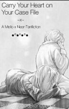 Wear Your Heart on Your Case File (Mello x Near)~ by MerriadocBrandybuck