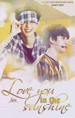 Đọc truyện [8][Longfic][ChanSoo.ver][Full] Love You In The Sunshine