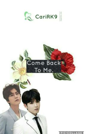 Come Back To Me. by CaroleinLandaeta