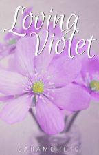 Loving Violet by Saramore10
