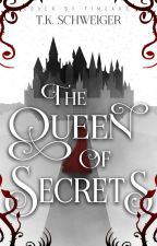 The Queen of Secrets by TimeaKS