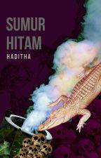 SUMUR HITAM #REBORN by Haditha_M