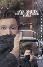 One shots de Tom Holland / Peter Parker [COMPLETA] [EDITANDO] by _LiliVans_