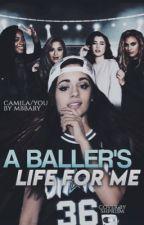 A baller's life for me: Camila Cabello/you by Mbbaby